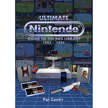 Ultimate Nintendo: Guide to the NES Library Book