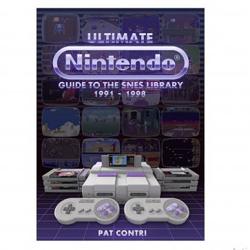 Ultimate Nintendo: Guide to the SNES Library Book