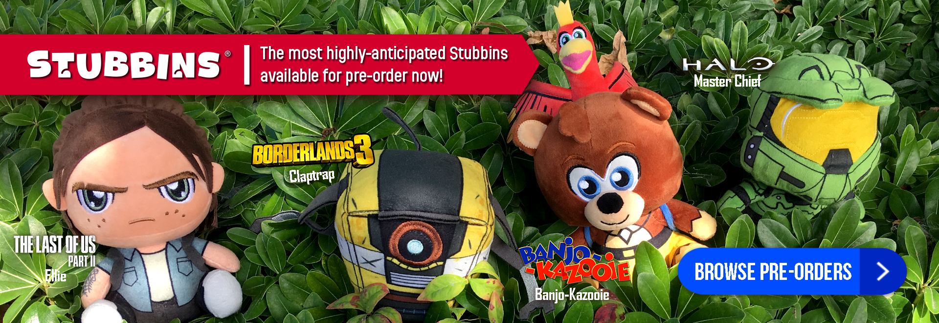 Stubbins, New, Pre-Order, Banjo, Banjo-Kazooie, Ellie, The Last of Us, Part II, Master Chief, Halo, Claptrap, Borderlands