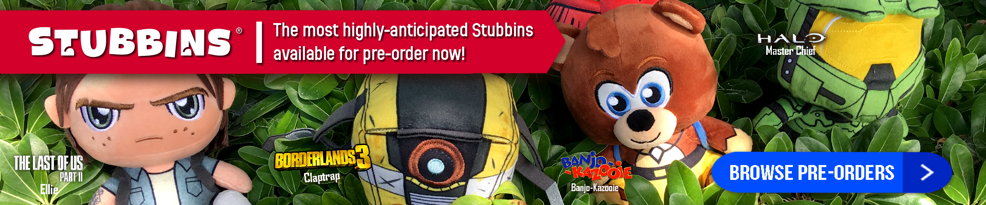 Stubbins, New, Pre-Order, Banjo, Banjo-Kazooie, Ellie, The Last of Us, Part II, Halo, Master Chief, Claptrap, Borderlands